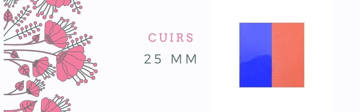 Cuirs 25mm